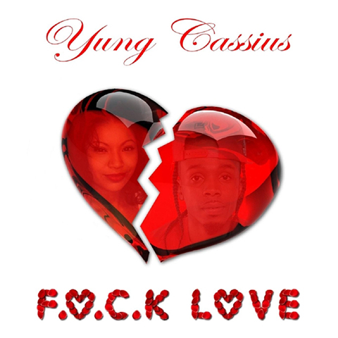 FUCK LOVE by YUNG CASSIUS